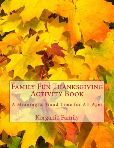 Read Online Family Fun Thanksgiving Activity Book: A Meaningful Good Time for All Ages ebook