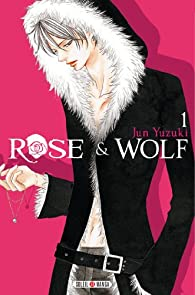 Rose & Wolf, tome 1 par Jun Yuzuki