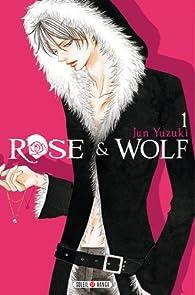 Rose & Wolf, tome 1 par Jun Yuzuki