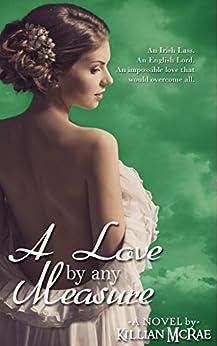 A Love by Any Measure by [McRae, Killian]