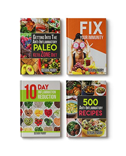 Anti-Inflammatory: Best Inflammation Cures: 4 Book Bundle. Beat Swelling, Lose Weight, Get Energized, Cure Pain, Optimal Nutrition for the Reduction of Inflammation, Boost your Immune System