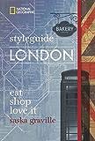 Styleguide London: Die Stadt erleben mit dem London-Reiseführer zu Essen, Ausgehen und Mode. Highlights für den perfekten Urlaub für Genießer mit National Geographic. (National Geographic Styleguide)