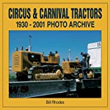Circus and Carnival Tractors, 1930-2001, Bill Rhodes, 1583880763