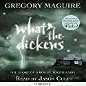 What-the-Dickens Audiobook by Gregory Maguire Narrated by Jason Culp