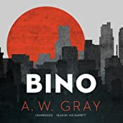 Bino: The Bino Phillips Series, Book 1 | A. W. Gray