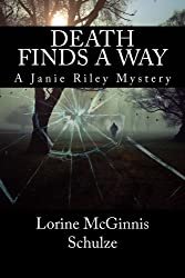 Death Finds a Way: A Janie Riley Mystery (Volume 1)
