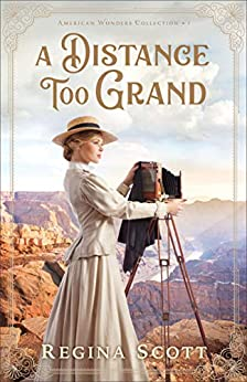 A Distance Too Grand (American Wonders Collection Book #1) by [Scott, Regina]
