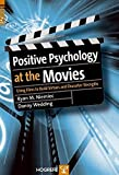 img - for Positive Psychology At The Movies: Using Films to Build Virtues and Character Strengths book / textbook / text book