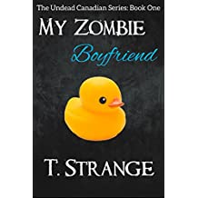 My Zombie Boyfriend (The Undead Canadian Series Book 1)
