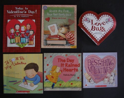 Valentine's Day Set of 6 Children's Picture Books (The Day It Rained Hearts ~ The Best Thing About Valentines ~ If You'll Be My Valentine ~ Roses Are Pink, Your Feet Really Stink ~ Today is Valentine's Day! ~ Love Bugs (Pop-Up Book))