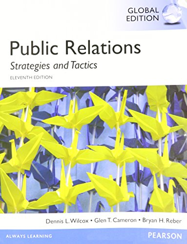Public Relations: Strategies and Tactics, Global Edition by Wilcox, Dennis L., Cameron, Glen T., Reber, Bryan H. (2014) Paperback