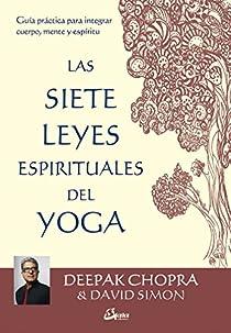 Las siete leyes espirituales del yoga par Chopra