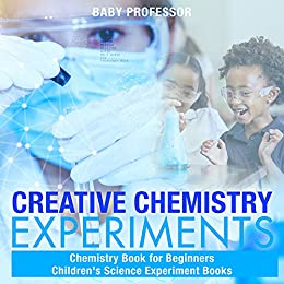 Amazon com: Creative Chemistry Experiments - Chemistry Book