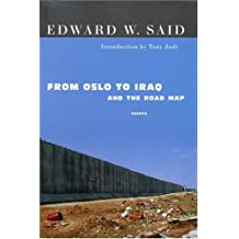 From Oslo to Iraq and the Road Map: Essays by Edward W. Said (2004-08-26)