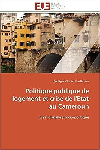 En ligne téléchargement Politique publique de logement et crise de l'Etat au Cameroun: Essai d'analyse socio-politique pdf ebook