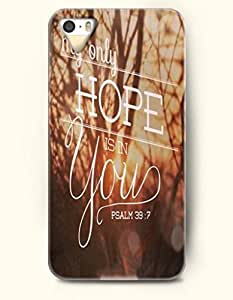 For SamSung Galaxy S5 Phone Case Cover Hard with Design My Only Hope Is In You. Psalm 39:7- Bible Verses - For SamSung Galaxy S5 Phone Case Cover