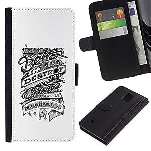 All Phone Most Case / Oferta Especial Cáscara Funda de cuero Monedero Cubierta de proteccion Caso / Wallet Case for Samsung Galaxy Note 4 IV // Better Destroy Inspiring Motivational