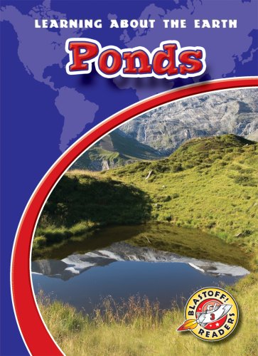 Ponds (Blastoff! Readers: Learning About the Earth) (Blastoff Readers. Level 3) by Bellwether Media