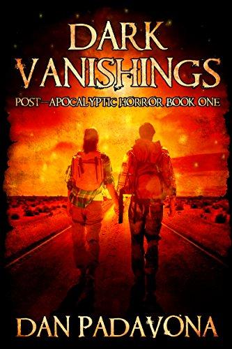 Dark Vanishings: Post-Apocalyptic Survival Thriller (Dark Vanishings - Post-Apocalyptic Horror Book 1) by [Padavona, Dan]