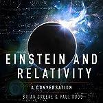 Einstein and Relativity: A Conversation by Paul Rudd and Brian Greene | Brian Greene,Paul Rudd