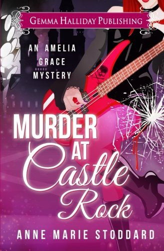 Murder at Castle Rock (Amelia Grace Rock 'n' Roll Mysteries) (Volume 1) (Murder At The Rocks)