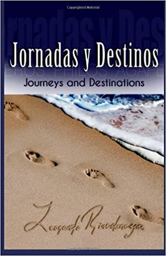 Jornadas y Destinos: Journeys and Destinations (Spanish Edition): Leonardo Rivadeneyra, Walter García Smith: 9780983524762: Amazon.com: Books