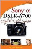 Sony Alpha DSLR-A700, Alan Hess, 0470270314