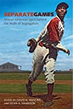 img - for Separate Games: African American Sport behind the Walls of Segregation (Sport, Culture, and Society) book / textbook / text book