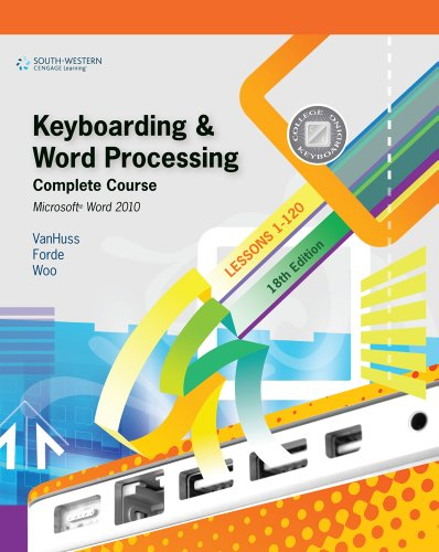 Keyboarding and Word Processing, Complete Course, Lessons 1-120: Microsoft Word 2010: College Keyboarding (Available Titles Keyboarding Pro Deluxe) Pdf