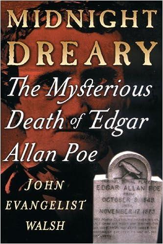 Midnight Dreary: The Mysterious Death of Edgar Allan Poe by John Evangelist Walsh (2000-05-05)