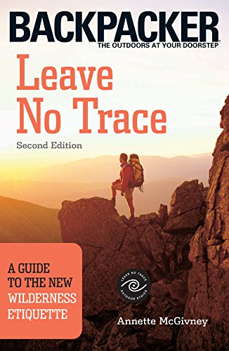 Leave No Trace: A Guide to the New Wilderness Etiquette, 2nd Edition (Backpacker Magazine)