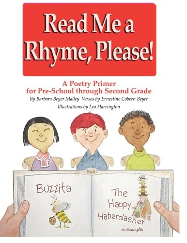 Read Me a Rhyme Please. A Poetry Prime for Preschool through 2nd grade.