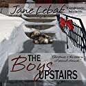 The Boys Upstairs Audiobook by Jane Lebak Narrated by Ryan Prizio