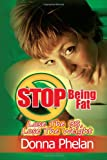 Stop Being Fat, Donna Phelan, 1467917907