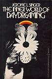 The Inner World of Daydreaming, Jerome Singer, 0060905190