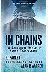 IN CHAINS: The Dangerous World of Human Trafficking Paperback