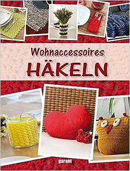 Wohnaccessoires häkeln  Wohnaccessoires Häkeln: Amazon.de: -: Bücher