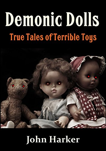 Demonic Dolls: True Tales of Terrible Toys]()