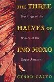 The Three Halves of Ino Moxo, César Calvo, 0892815191