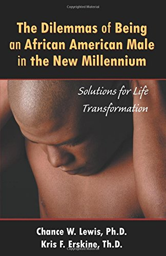 The Dilemmas of Being African-American Male: Solutions for Life Transformation PDF