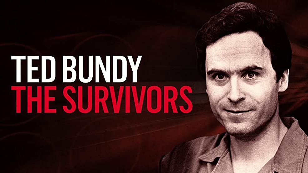 Ted Bundy: The Survivors