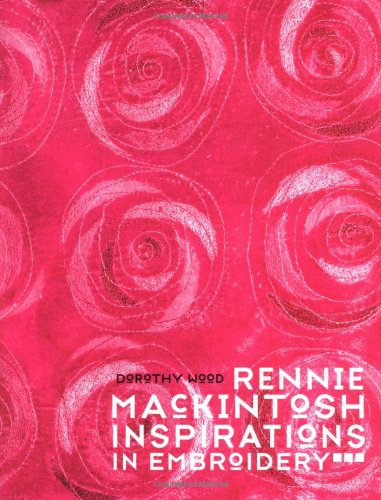 Rennie Mackintosh Inspirations in Embroidery