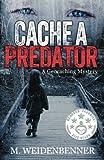 Cache a Predator, M. Weidenbenner, 1490936394