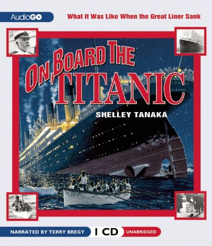 On Board the Titanic: What It Was Like When the Great Liner Sank (I Was There) pdf epub