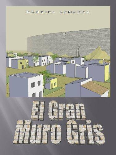 Descargar Libro El Gran Muro Gris Gabriel Aznarez