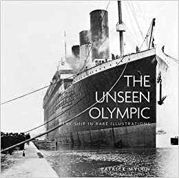 The Unseen Olympic: The Ship in Rare Illustrations: Patrick Mylon