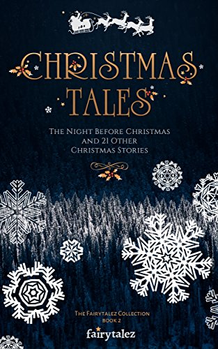 christmas tales the night before christmas and 21 other illustrated christmas stories the fairytalez