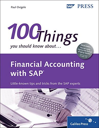 Financial Accounting with SAP: 100 Things You Should Know About…