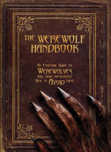 The Werewolf Handbook: An Essential Guide to Werewolves and, More Importantly, How to Avoid ()