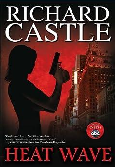 Heat Wave (Nikki Heat Book 1) by [Castle, Richard]